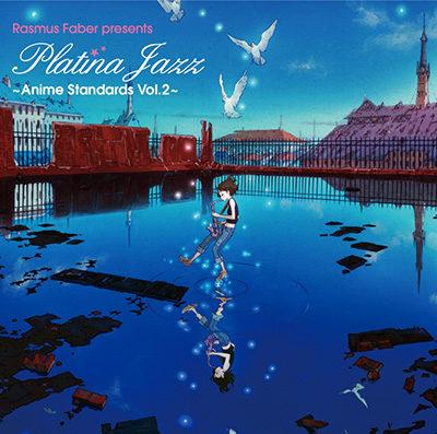 Rasmus Faber Platina Jazz: Anime Standards Vol.2