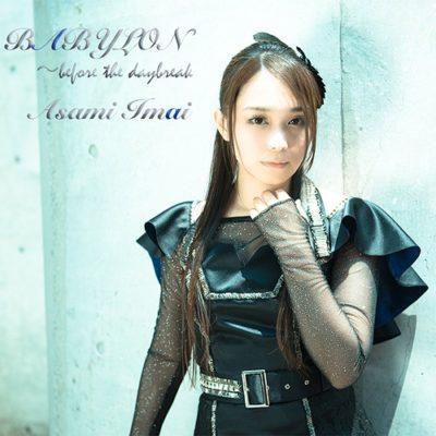 Asami Imai – BABYLON ~before the daybreak (Single)