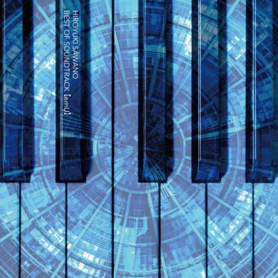 HIROYUKI SAWANO BEST OF SOUNDTRACK [emU] (Limited Edition)