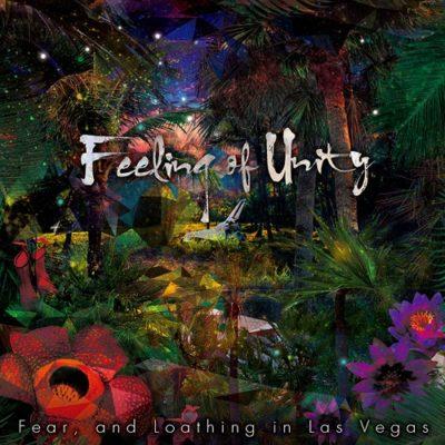 Fear, and Loathing in Las Vegas – Feeling of Unity (Album)