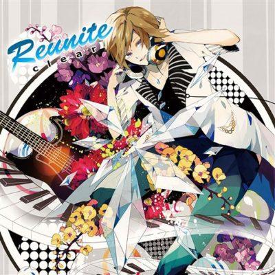 clear – Reunite (Album)