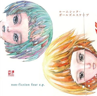 Hitorie – Roomsick Girls Escape /non-fiction four e.p.