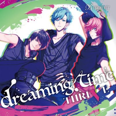 B-project Character CD Vol.2 dreaming time / THRIVE