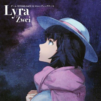 Zwei – Lyra (Single) STEINS;GATE 0 ED