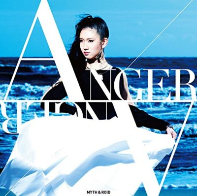 MYTH & ROID – ANGER/ANGER (Single) BUBUKI/BURANKI ED