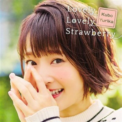 Yurika Kubo – Lovely Lovely Strawberry (1st Single)