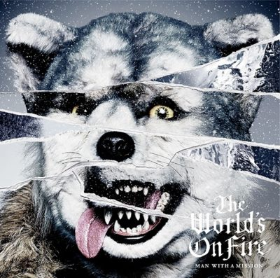 MAN WITH A MISSION – The World's On Fire (Album)