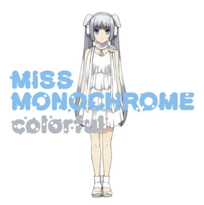 colorful / Miss Monochrome (CV: Yui Horie)