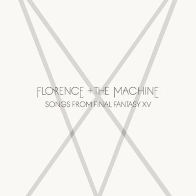 Songs From Final Fantasy XV Soundtrack (Florence + The Machine)