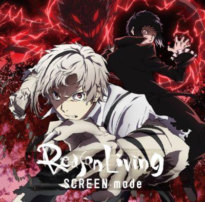SCREEN mode – Reason Living (Single) Bungo Stray Dogs S2 OP