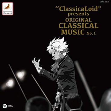 """ClassicaLoid"" presents ORIGINAL CLASSICAL MUSIC No.1"