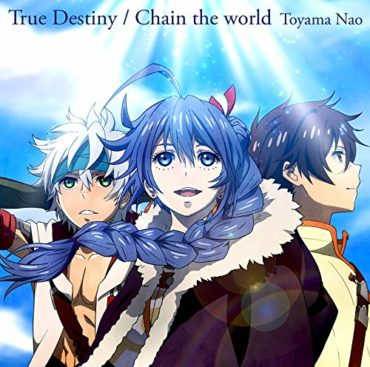 Nao Toyama – True Destiny/Chain the world (1st Single) Chain Chronicle ED