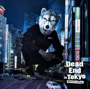 MAN WITH A MISSION – Dead End in Tokyo (Single)