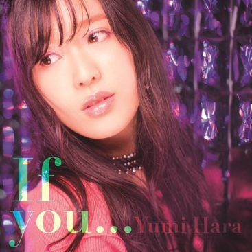 Yumi Hara – If you… (9th Single)