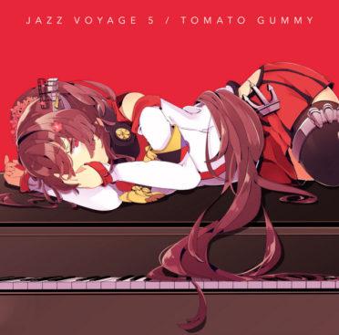 (C91) TOMATO GUMMY – JAZZ VOYAGE 5