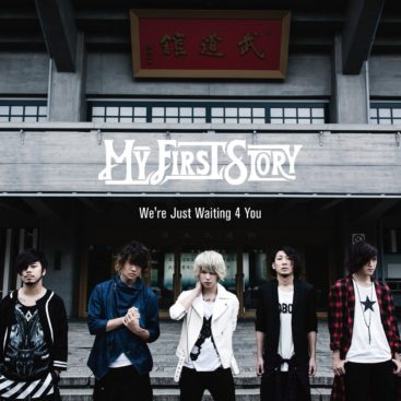 MY FIRST STORY – We're Just Waiting 4 You (Single)