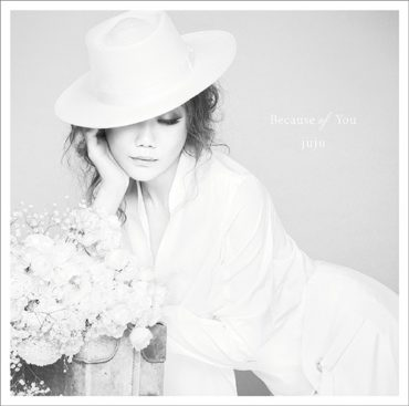 JUJU – Because of You (34th Single)