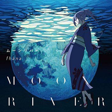 fhana – Moonriver / Uchouten Kazoku 2 ED