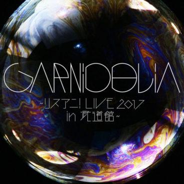 GARNiDELiA ~LisAni!LIVE 2017 in Budokan~ (Digital Single)