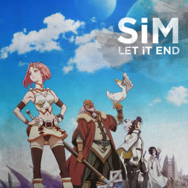 SiM – Let It End (Single) Shingeki no Bahamut: Virgin Soul OP