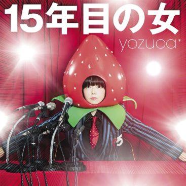 yozuca* – 15 Nenme no Onna (7th Album)