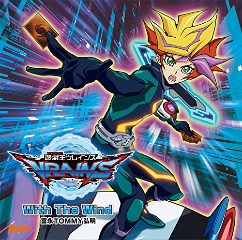Tominaga TOMMY Hiroaki - With The Wind (Single) Yu Gi Oh