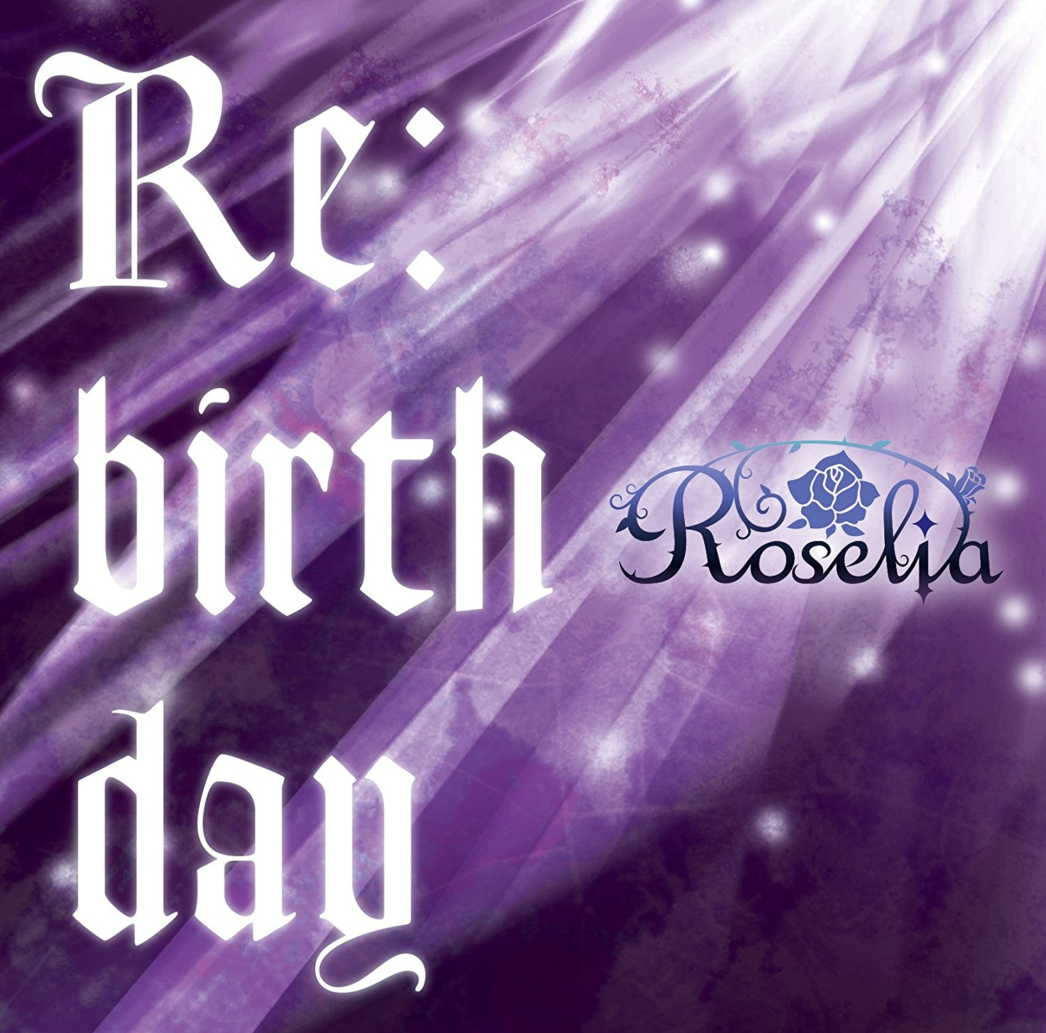 BanG Dream!: Roselia – Re:birth day