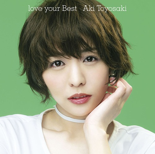 Aki Toyosaki – love your Best