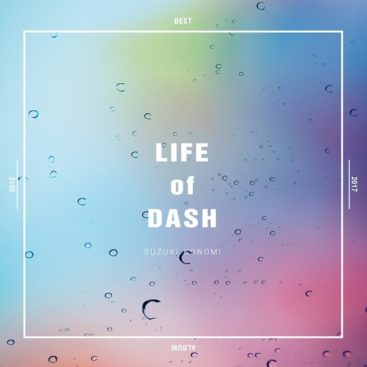 Konomi Suzuki – LIFE of DASH Best Album Download