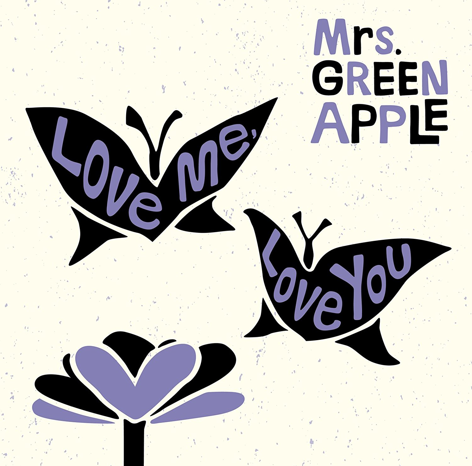 Mrs. GREEN APPLE – Love Me.Love You