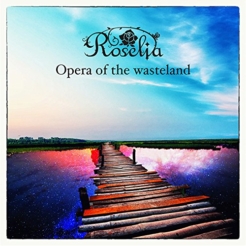 BanG Dream!: Roselia – Opera of the wasteland