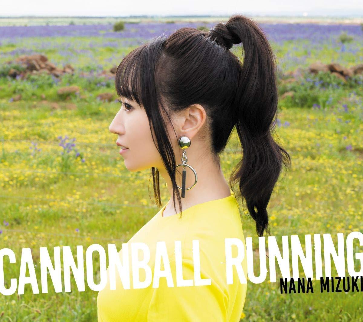Nana Mizuki - CANNONBALL RUNNING (Album) / 水樹奈々