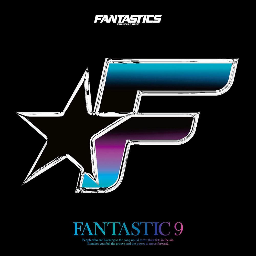 FANTASTICS from EXILE TRIBE - FANTASTIC 9